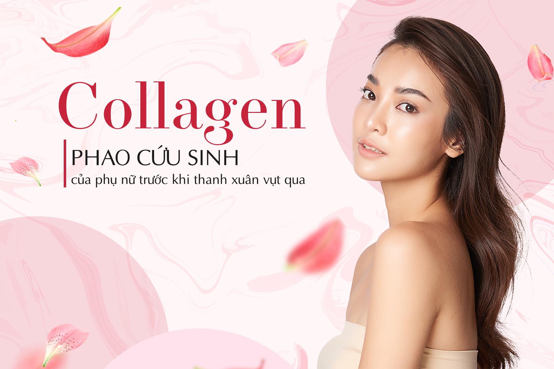 Collagen phao cứu sinh cho phụ nữ trước khi thanh xuân vụt qua