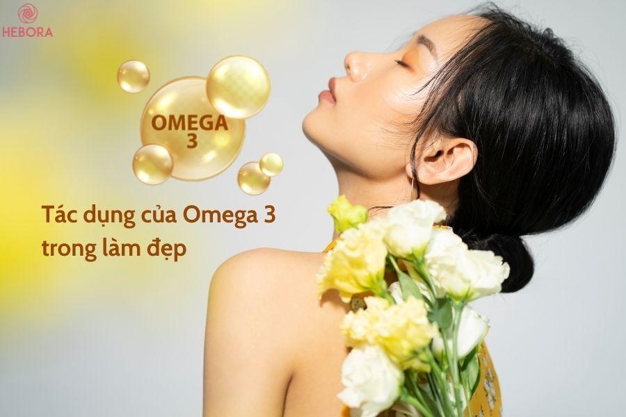 Tác dụng của Omega 3 trong làm đẹp